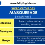 Masquerade - Meaning, Synonyms, Antonyms, Usage